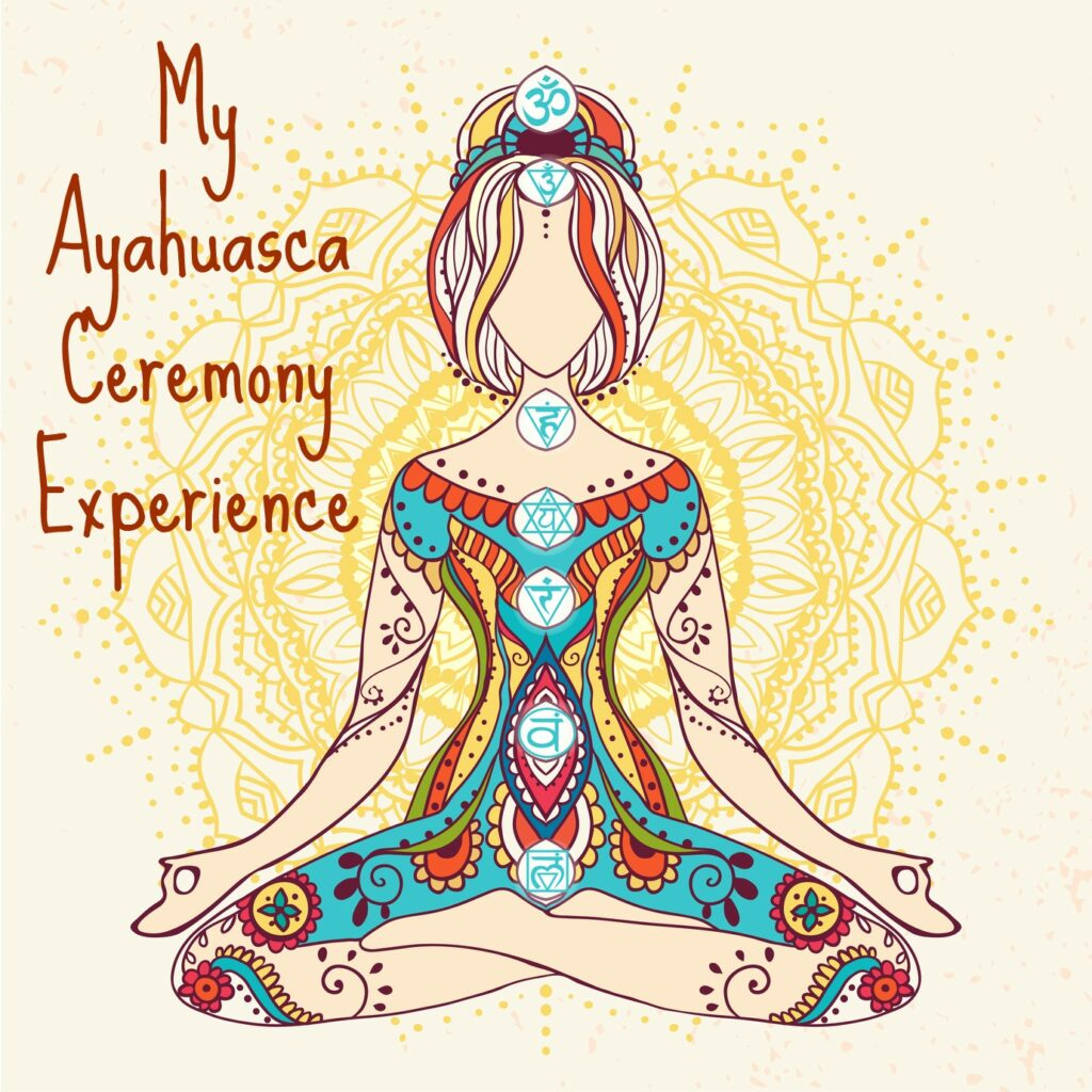 My Ayahuasca Ceremony