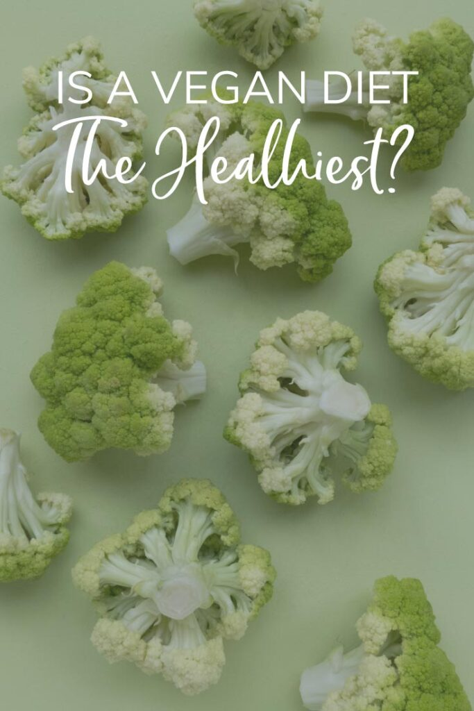 is a vegan diet the healthiest pinterest pin