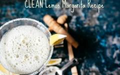 Clean Lemon Margarita Recipe with Organic Tequila