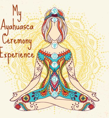 My Ayahuasca Ceremony