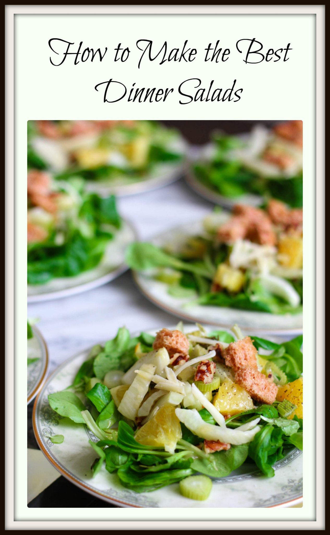 How To Make The Best Dinner Salads 7 Secrets A Recipe