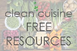 Clean Cuisine Free Resources
