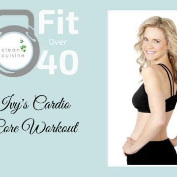 Fit Over 40: Cardio Core Workout (VIDEO)