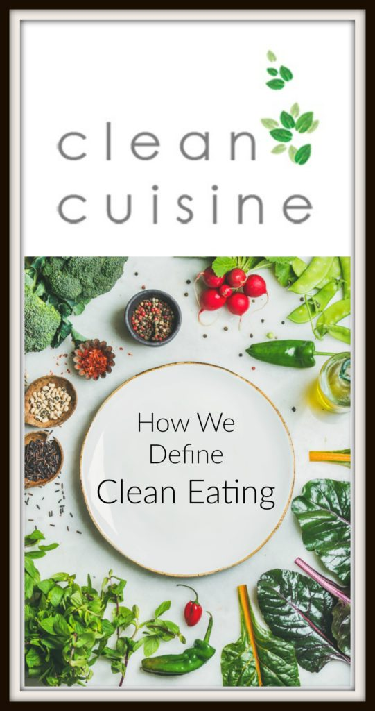Clean Cuisine's Clean Eating Definiton