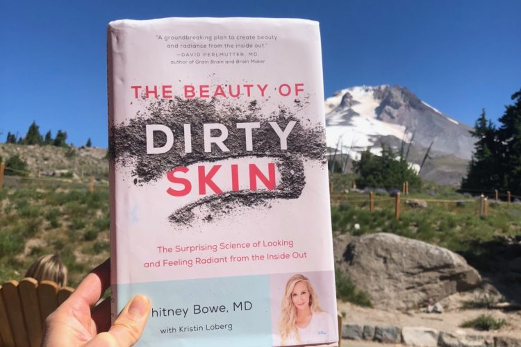 """5 Takeaways from """"The Beauty of Dirty Skin"""" Book by Whitney Bowe, MD"""